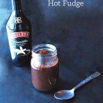 bailey irish cream hot fudge