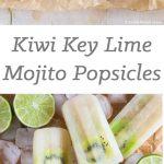 Kiwi Key Lime Mojito Popsicles