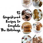 15 delectable gingerbread recipes to make your holidays amazing.