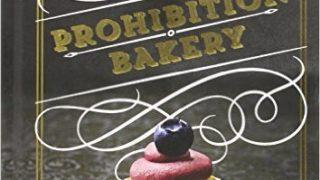 Prohibition Bakery Cookbook